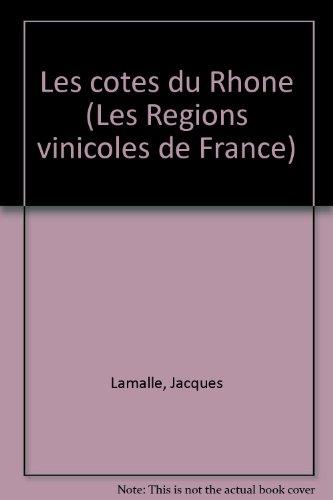 Les Côtes du Rhône (Les Régions vinicoles de France)
