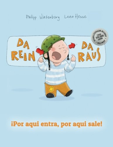 Da rein, da raus! ¡Por aqui entra, Por aqui sale!: Kinderbuch Deutsch-Spanisch (zweisprachig/bilingual)