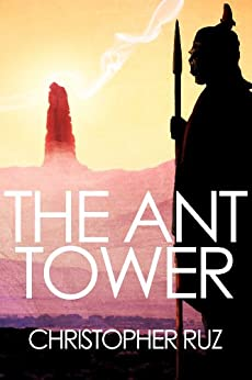 The Ant Tower by [Ruz, Christopher]