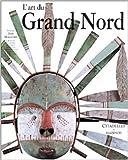 L'Art du Grand Nord de Jean Malaurie (Auteur, Sous la direction de) ( 24 octobre 2001 ) - 24/10/2001