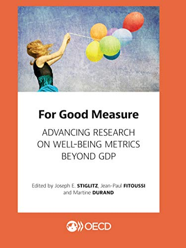 For Good Measure: Advancing Research on Well-being Metrics Beyond GDP (Economie) (English Edition)