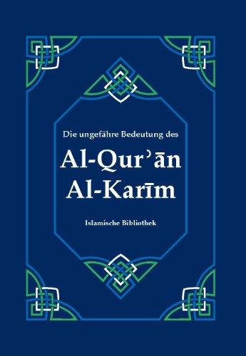 Der Qur'an (Koran) - In der ungefähren deutschen Bedeutung