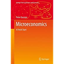 Microeconomics: A Fresh Start (Springer Texts in Business and Economics)