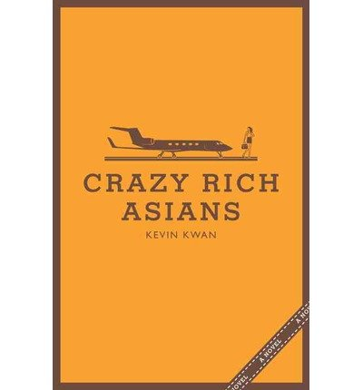 Crazy Rich Asians Author: Kevin Kwan Published On