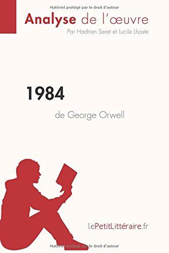1984 de George Orwell (Analyse de l'oeuvre): Rsum complet et analyse dtaille de l'oeuvre