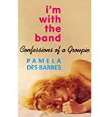 [(I'm with the Band: Confessions of a Groupie)] [Author: Pamela Des Barres] published on (November, 2005)