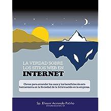 La Verdad sobre los Sitios Web en Internet (Spanish Edition)