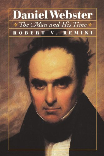 Daniel Webster: The Man and His Time by Robert V. Remini (1997-02-12)
