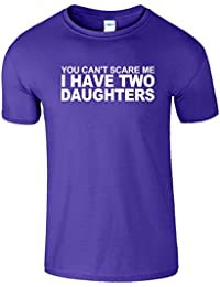 You Cant Scare Me I Have 2 Daughters Herren T-Shirt Geschenk
