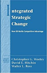 Integrated Strategic Change: How Organizational Development Builds Competitive Advantage (Prentice Hall Organizational Development Series) (Addison-Wesley Od Series)