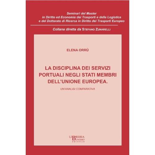 Disciplina Dei Servizi Portuali Negli Stati Membri Dell'unione Europea. Un'analisi Comparativa