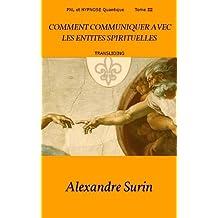 Comment communiquer avec les entités spirituelles (PNL et Hypnose Quantique t. 3)