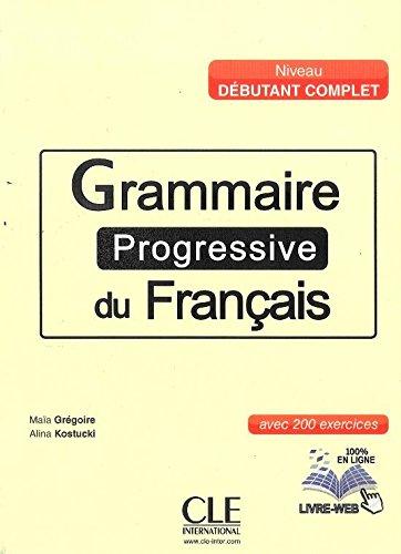 Grammaire progressive du français. Niveau debutant complet. Per le Scuole superiori. Con espansione online