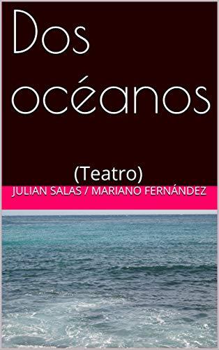 Dos océanos: (Teatro)