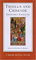 Troilus and Criseyde (Norton Critical Editions) by Geoffrey Chaucer (2006-05-23)