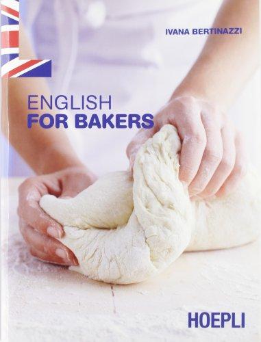 English for bakers. Con espansione online. Per gli Ist. professionali per l'industria e l'artigianato