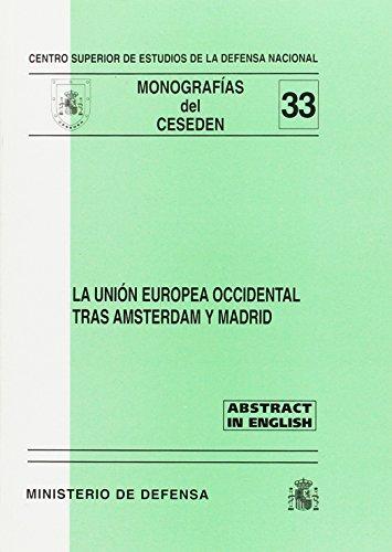 La Unión Europea Occidental tras Amsterdam y Madrid (Monografías del CESEDEN)
