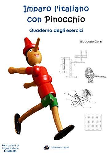 Imparo litaliano con Pinocchio: Quaderno degli Esercizi: Per ...