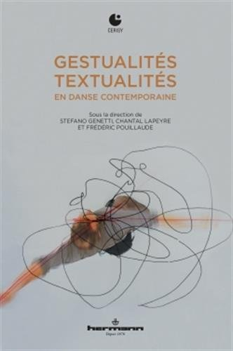 Gestualités/Textualités en danse contemporaine par Stefano Genetti, Chantal Lapeyre, Frédéric Pouillaude