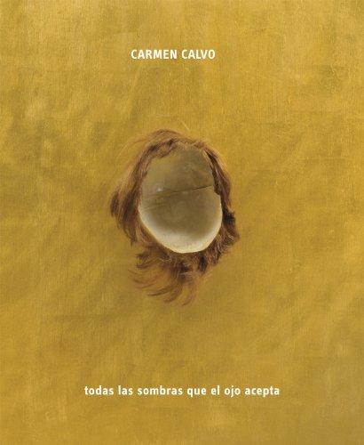 Carmen Calvo: All the Shadows the Eye Can Take por La Fabrica