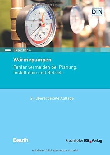 Wärmepumpen: Fehler vermeiden bei Planung, Installation und Betrieb.