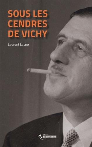 Sous les Cendres de Vichy par Laurent Lasne