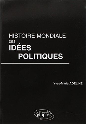 Histoire mondiale des idées politiques par Yves-Marie Adeline