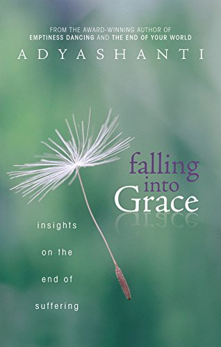 Falling into Grace: Insights on the End of Suffering (English Edition) por Adyashanti