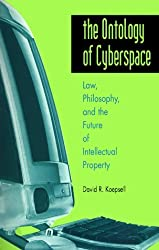 The Ontology of Cyberspace: Law, Philosophy and the Future of Intellectual Property by David R. Koepsell (2000-08-10)