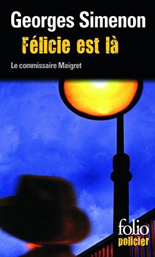 Félicie est là: Une enquête du commissaire Maigret (Folio Policier) por Georges Simenon