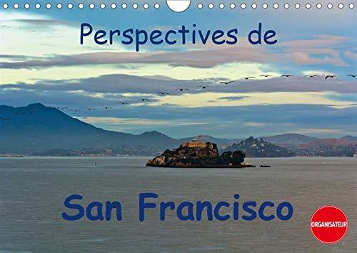 Perspectives de San Francisco (Calendrier mural 2020 DIN A4 horizontal): Une ville où l'on se sent chez soi (Calendrier anniversaire, 14 Pages ) (Calvendo Places)