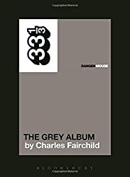 Danger Mouse's The Grey Album (33 1/3) by Charles Fairchild (2014-11-20)