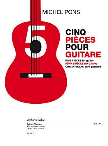 Pons: Cinq Pieces (11'30'') pour Guitare -