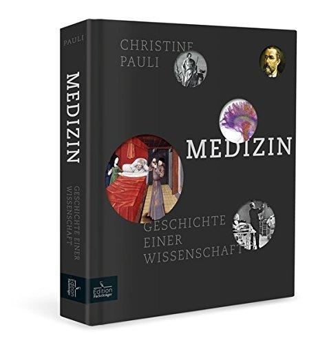 Geschichte Medizin Der (Medizin - Geschichte einer Wissenschaft)