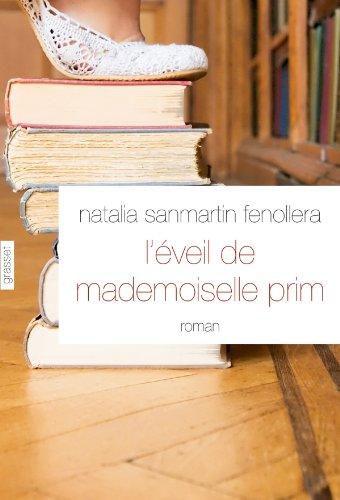 L'éveil de mademoiselle Prim : roman traduit de l'espagnol (Espagne) par Alex et Nelly Lhermillier (Littérature Etrangère) (French Edition)