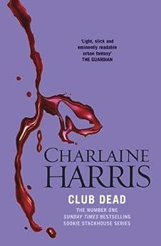 Club Dead: A True Blood Novel (Sookie Stackhouse Book 3) by [Harris, Charlaine]