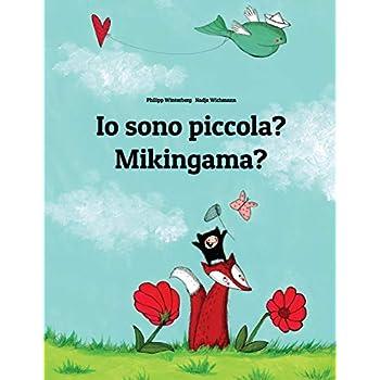 Io Sono Piccola? Mikingama?: Libro Illustrato Per Bambini: Italiano-Groenlandese (Edizione Bilingue)