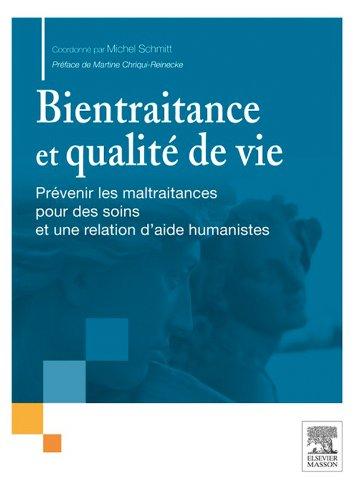 Bientraitance et qualité de vie: Prévenir les maltraitances pour des soins et une relation d'aide humanistes
