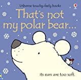 eBook Gratis da Scaricare That s Not My Polar Bear by Fiona Watt 2009 08 02 (PDF,EPUB,MOBI) Online Italiano