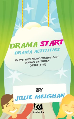 Drama Start: Drama activities, plays and monologues for young children (ages 3 to 8) (English Edition) por Julie Meighan