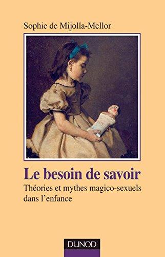 Le Besoin de savoir par Sophie de Mijolla-Mellor