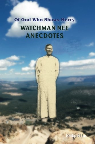 Watchman Nee Anecdotes: Of God Who Shows Mercy