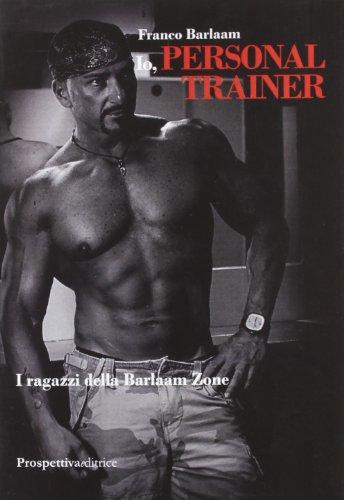 Io, personal trainer di Franco Barlaam