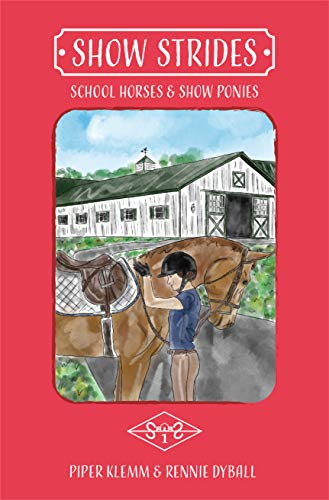 Show Strides: School Horses and Show Ponies (English Edition)