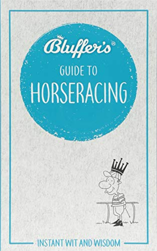 Bluffer's Guide To Horse Racing (Bluffers Guides) por David Ashforth