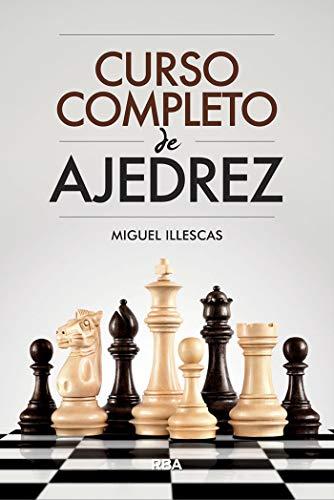 Curso completo de ajedrez (PRACTICA) (Spanish Edition)