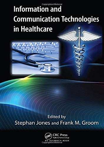 Information and Communication Technologies in Healthcare (Technology for Non-Engineers)