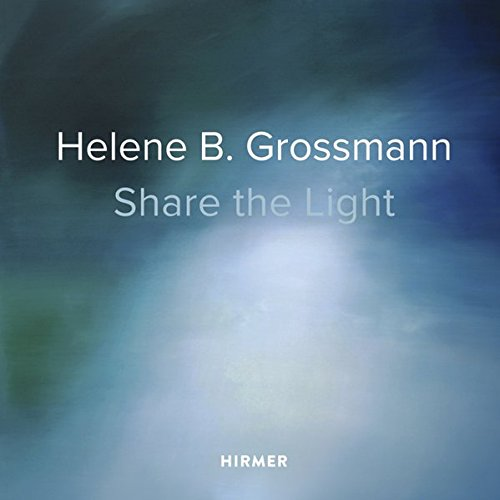 Helene B Grossmann : share the light par Raimund Thomas
