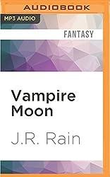 Vampire Moon (Vampire for Hire) by J.R. Rain (2016-05-10)