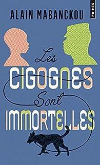Les cigognes sont immortelles par Alain Mabanckou